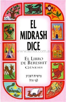 El Midrash Dice vol. 1 - Bereshit